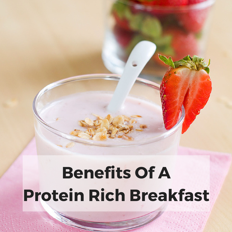 Benefits Of A Protein Rich Breakfast