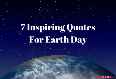 7 Inspiring Quotes For Earth Day