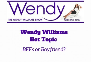 Wendy Williams Hot Topic BFFs or Boyfriend