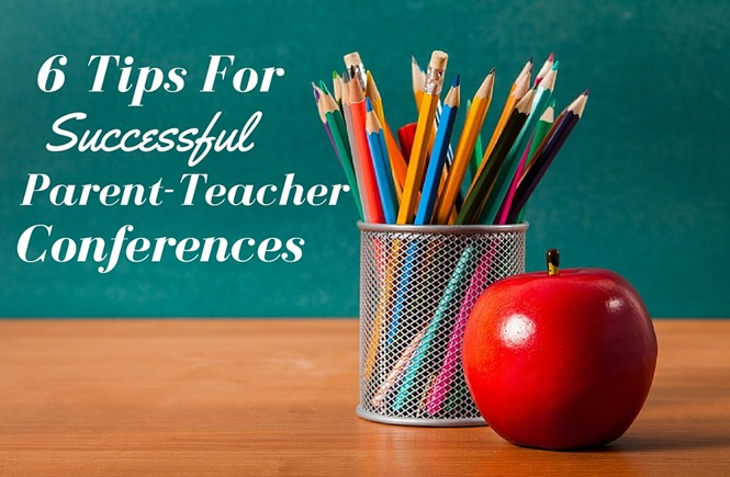 6 Tips For Successful Parent Teacher Conferences