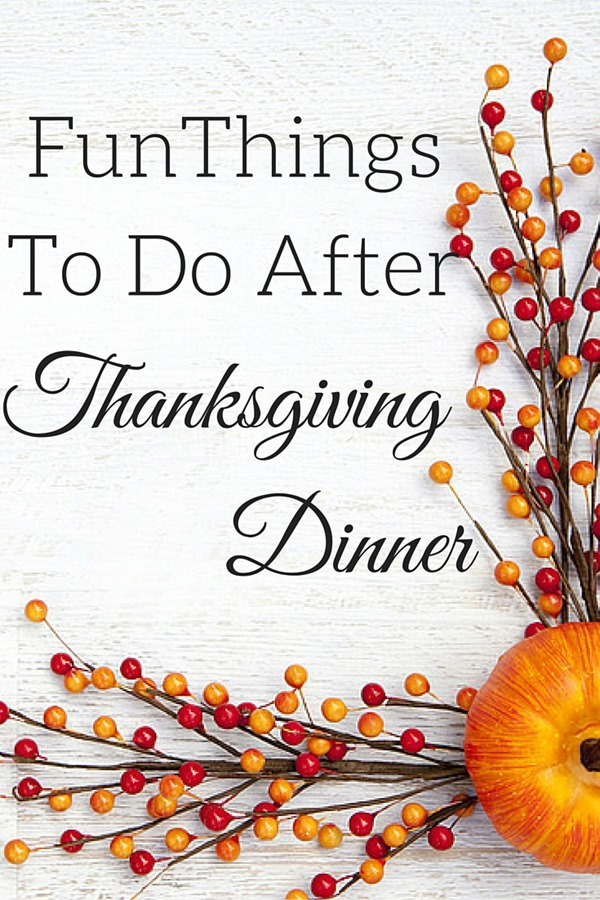 Things To Do after thanksgiving dinner p