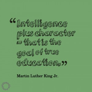 MLK jr quotes - Intelligence plus character - that is the goal of true education.