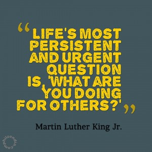 MLK jr quotes - Life's most persistent and urgent question is, 'What are you doing for others-'