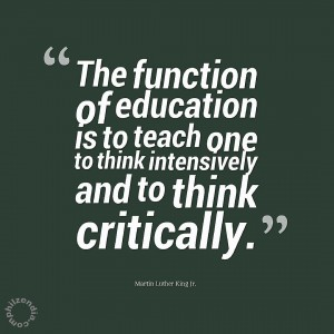 MLK jr quotes - The function of education is to teach one to think intensively and to think critically.