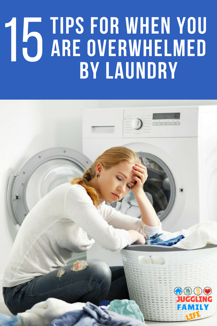 15 Tips For When You Are Overwhelmed By Laundry