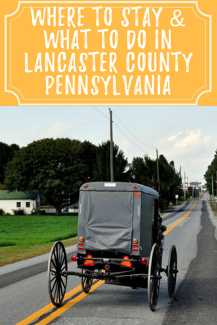 Where to Stay and What to Do In Lancaster County Pennsylvania