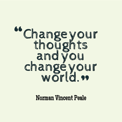 quotation - change your thoughts and you change your world. by Norman Vincent Peale